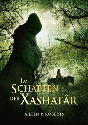Im Schatten der Xashatâr von Roberts,  Aileen P.
