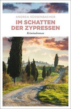 Im Schatten der Zypressen von Süssenbacher,  Andrea