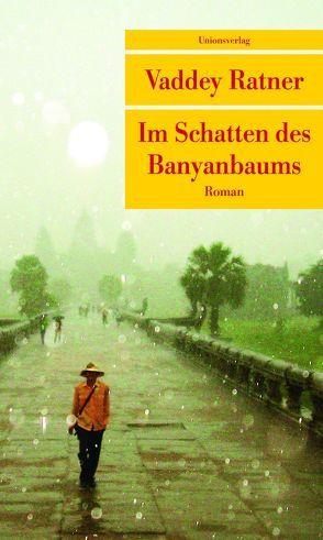 Im Schatten des Banyanbaums von Ratner,  Vaddey, von Harrach,  Stephanie