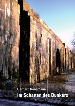 Im Schatten des Bunkers von Koopmann,  Gerhard