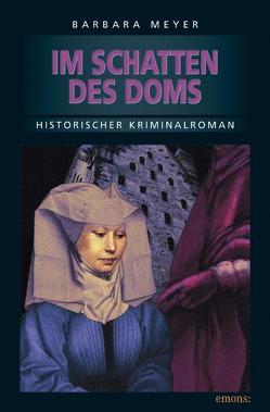 Im Schatten des Doms von Meyer,  Barbara
