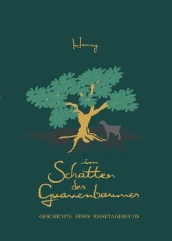 Im Schatten des Guavenbaumes von Schneider,  Henry, Schneider,  M.