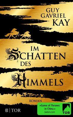 Im Schatten des Himmels von Brauns,  Ulrike, Kay,  Guy Gavriel, Pfaffinger,  Birgit Maria