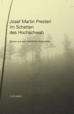 Im Schatten des Hochschwab von Halbrainer,  Heimo, Presterl,  Josef Martin, Wimmler,  Karl