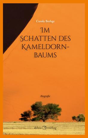 Im Schatten des Kameldornbaums von Bethge,  Carola