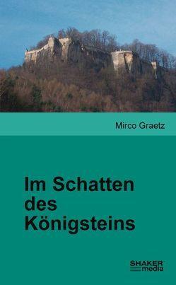 Im Schatten des Königsteins von Graetz,  Mirco