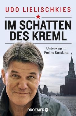 Im Schatten des Kreml von Lielischkies,  Udo