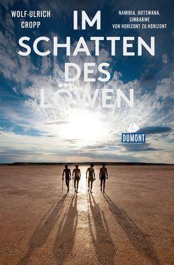 Im Schatten des Löwen (DuMont Reiseabenteuer) von Cropp,  Wolf-Ulrich