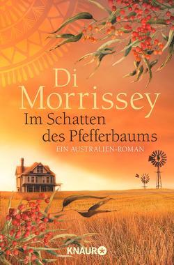 Im Schatten des Pfefferbaums von Morrissey,  Di, Schermer-Rauwolf,  Gerlinde, Schuhmacher,  Sonja, Weiss,  Robert A