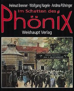 Im Schatten des Phönix von Brenner,  Helmut, Nagele,  Wolfgang, Pühringer,  Andrea