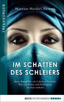 Im Schatten des Schleiers von Ahwazi,  Maryam Heidari