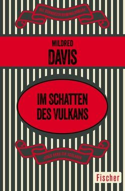 Im Schatten des Vulkans von Davis,  Mildred, Hamberger,  Charlotte