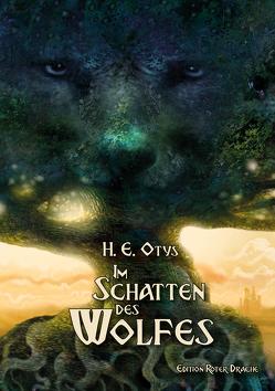 Im Schatten des Wolfes von Otys,  H. E.