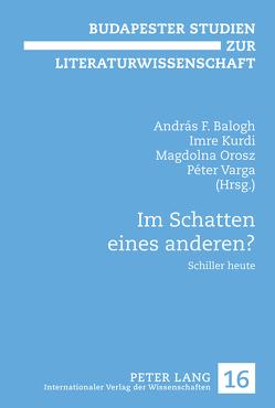 Im Schatten eines anderen? von Balogh,  András F, Kurdi,  Imre, Orosz,  Magdolna, Varga,  Péter
