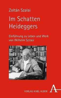 Im Schatten Heideggers von Szalai,  Zoltán