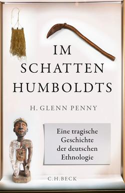 Im Schatten Humboldts von Penny,  H. Glenn, Richter,  Martin