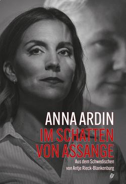 Im Schatten von Assange von Ardin,  Anna