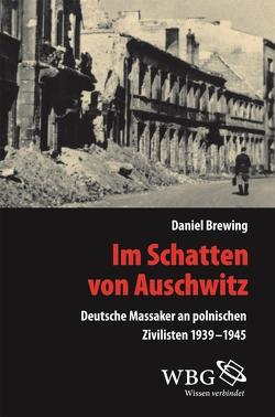 Im Schatten von Auschwitz von Brewing,  Daniel