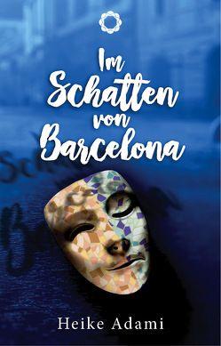 Im Schatten von Barcelona von Adami,  Heike, Klemm,  Marcel