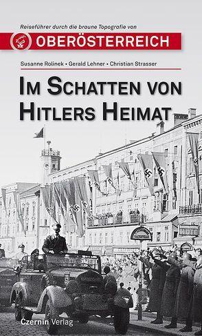 Im Schatten von Hitlers Heimat von Lehner,  Gerald, Rolinek,  Susanne, Strasser,  Christian