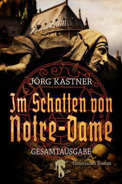 Im Schatten von Notre-Dame von Kastner,  Jörg