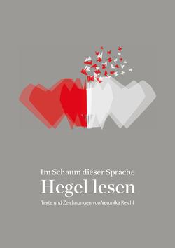 Im Schaum dieser Sprache: Hegel lesen von Potsch,  Sandra, Reichl,  Veronika