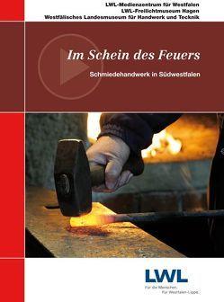 Im Schein des Feuers von LWL-Medienzentrum für Westfalen