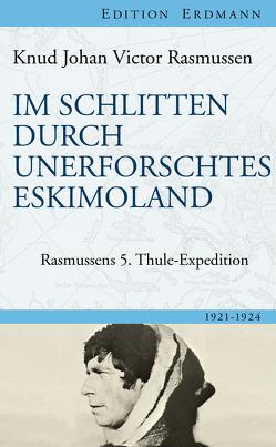 Im Schlitten durch unerforschtes Eskimoland von Lang,  Sabine, Rasmussen,  Knud Johan Victor, Sieburg,  Friedrich