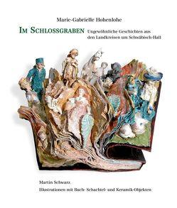Im Schlossgraben von Hohenlohe,  Marie-Gabrielle, Schwarz,  Martin