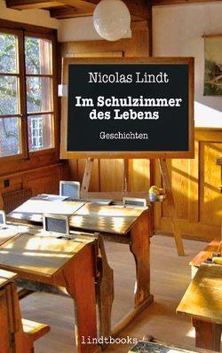 Im Schulzimmer des Lebens von Lindt,  Nicolas