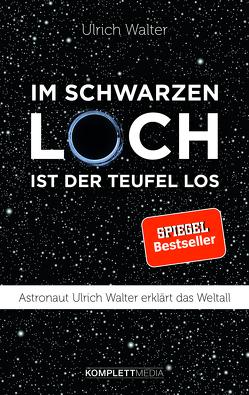 Im schwarzen Loch ist der Teufel los von Walter,  Ulrich