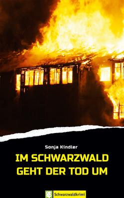Im Schwarzwald geht der Tod um von Kindler,  Sonja