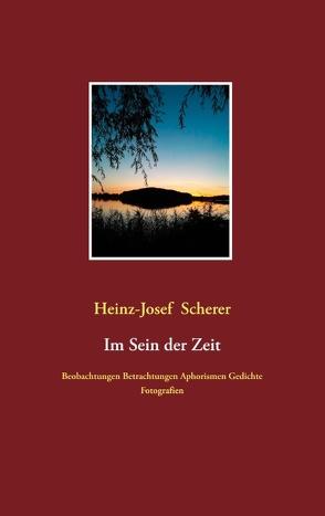 im Sein der Zeit von Heinz-Josef 'Jozsy',  Scherer