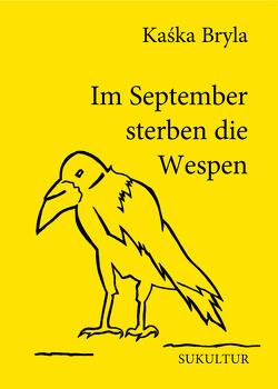 Im September sterben die Wespen von Bryla,  Kaska, Nehls,  Janna