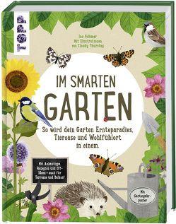 Im smarten Garten. So wird dein Garten Ernteparadies, Tieroase und Wohlfühlort in einem von Thurstag,  Cloudy, Volkmer,  Ina