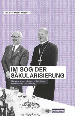 Im Sog der Säkularisierung von Brechenmacher,  Thomas