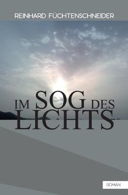 Im Sog des Lichts von Füchtenschneider,  Reinhard