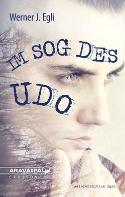 Im Sog des Udo von Egli,  Werner J.