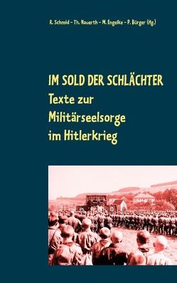 Im Sold der Schlächter von Bürger,  Peter, Engelke,  Matthias-W., Nauerth,  Thomas, Schmid,  Rainer