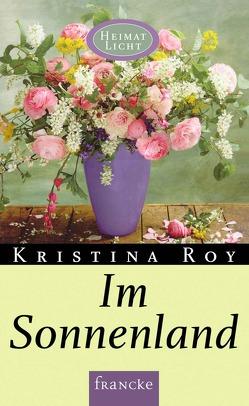 Im Sonnenland von Roy,  Kristina