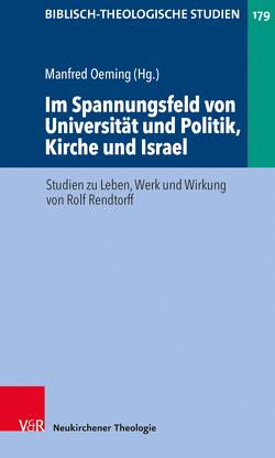Im Spannungsfeld von Universität und Politik, Kirche und Israel von Blum,  Erhard, Crüsemann,  Frank, Oeming,  Manfred, Schmidt,  Werner H.