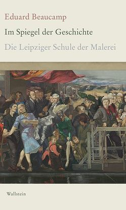 Im Spiegel der Geschichte von Beaucamp,  Eduard, Bormuth,  Matthias, Hüttel,  Richard, Triegel,  Michael