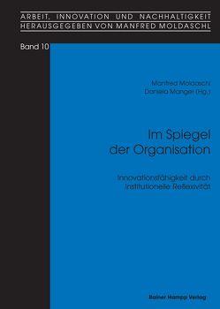 Im Spiegel der Organisation von Manger,  Daniela, Moldaschl,  Manfred