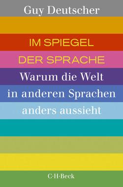 Im Spiegel der Sprache von Deutscher,  Guy, Pfeiffer,  Martin