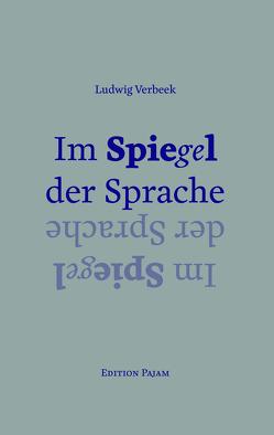 Im Spiegel der Sprache von Verbeek,  Ludwig