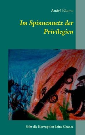 Im Spinnennetz der Privilegien von Ekama,  André