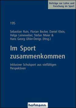 Im Sport zusammenkommen von Becker,  Florian, Klein,  Daniel, Leineweber,  Helga, Meier,  Stefan, Ruin,  Sebastian, Uhler-Derigs,  Hans Georg