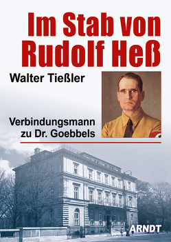 Im Stab von Rudolf Heß von Tießler,  Walter