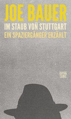 Im Staub von Stuttgart von Bauer,  Joe