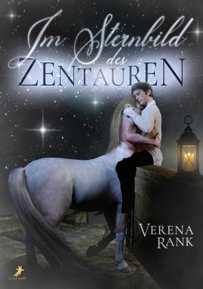 Im Sternbild des Zentauren von Rank,  Verena